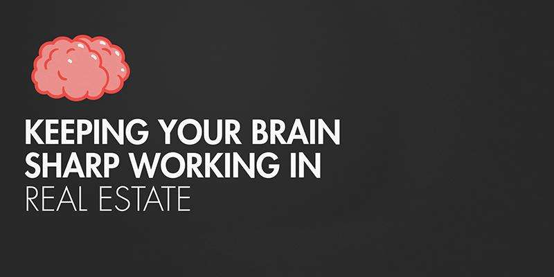 Keeping Your Brain Sharp Working in Real Estate